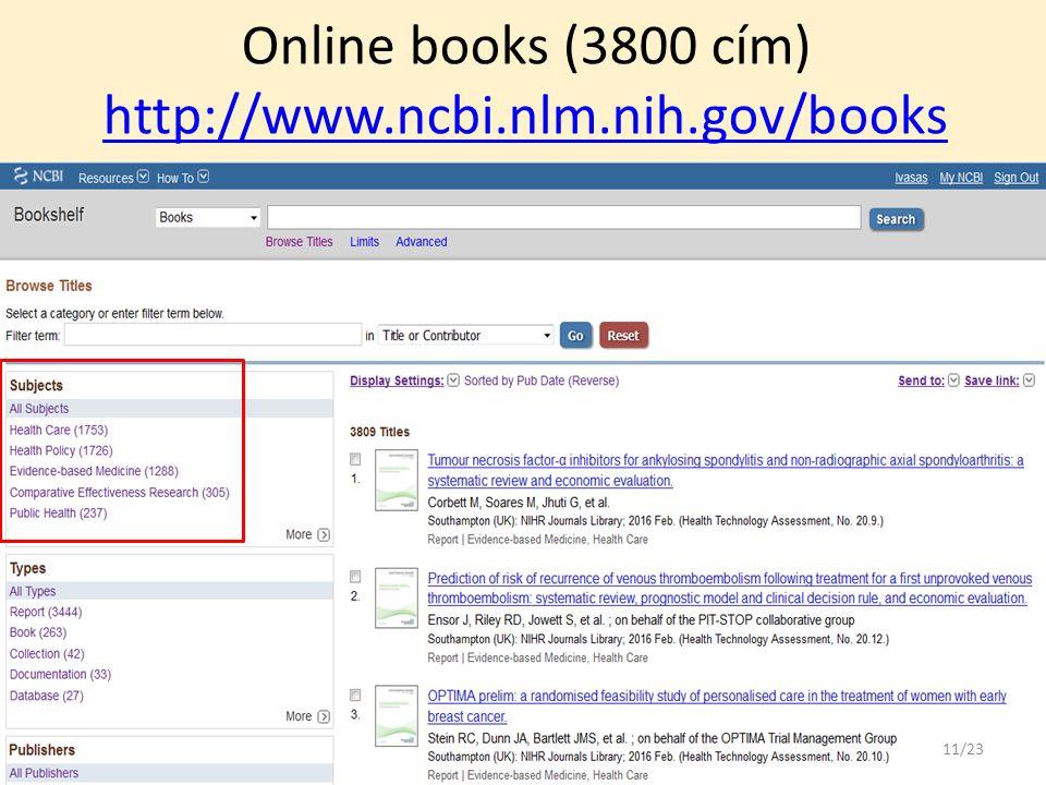 Online books (3800 cím) http://www.ncbi.nlm.nih.gov/books http://www.ncbi.nlm.nih.gov/books 11/23