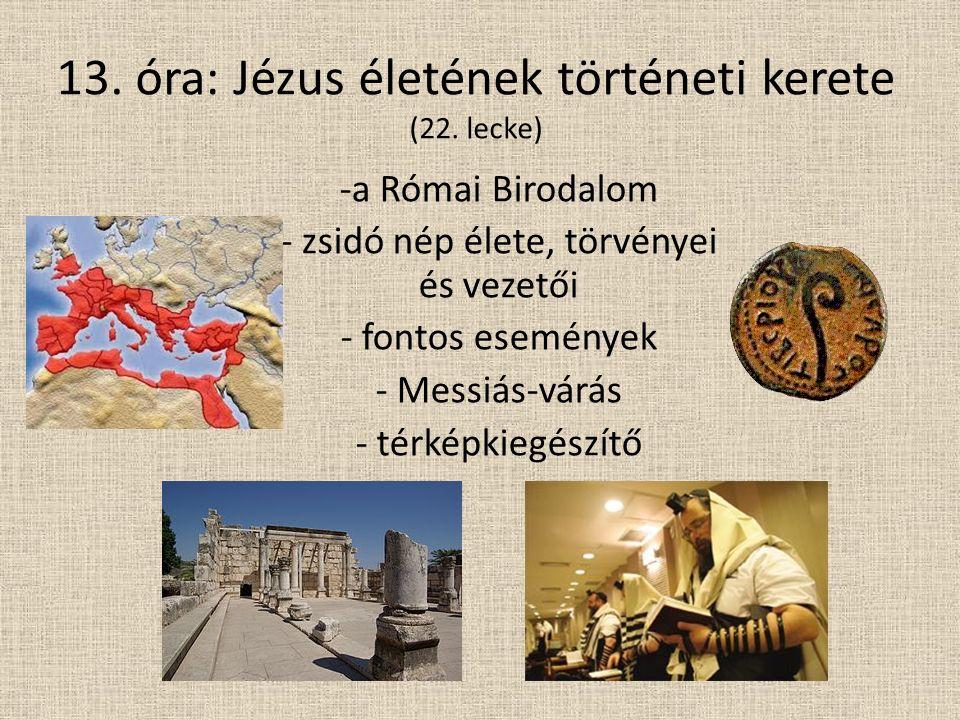 13. óra: Jézus életének történeti kerete (22.