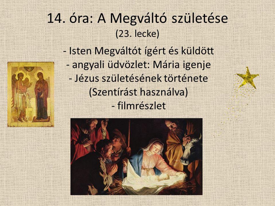 14. óra: A Megváltó születése (23.