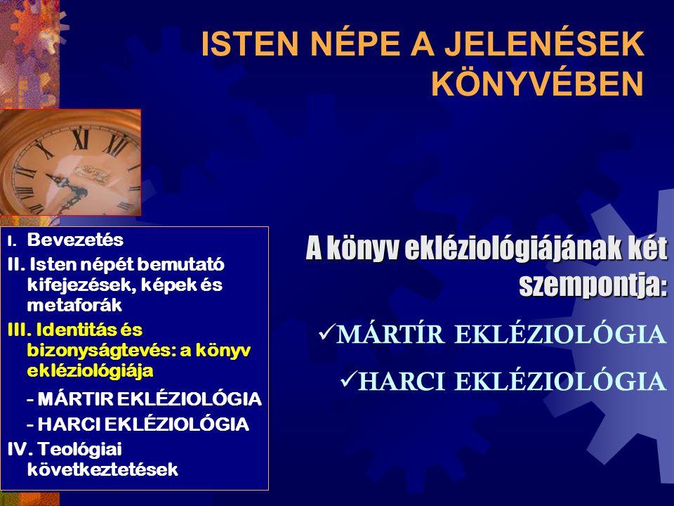 ISTEN NÉPE A JELENÉSEK KÖNYVÉBEN I. Bevezetés II.
