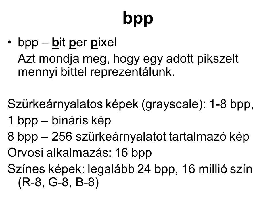 bpp bpp – bit per pixel Azt mondja meg, hogy egy adott pikszelt mennyi bittel reprezentálunk. Szürkeárnyalatos képek (grayscale): 1-8 bpp, 1 bpp – bin