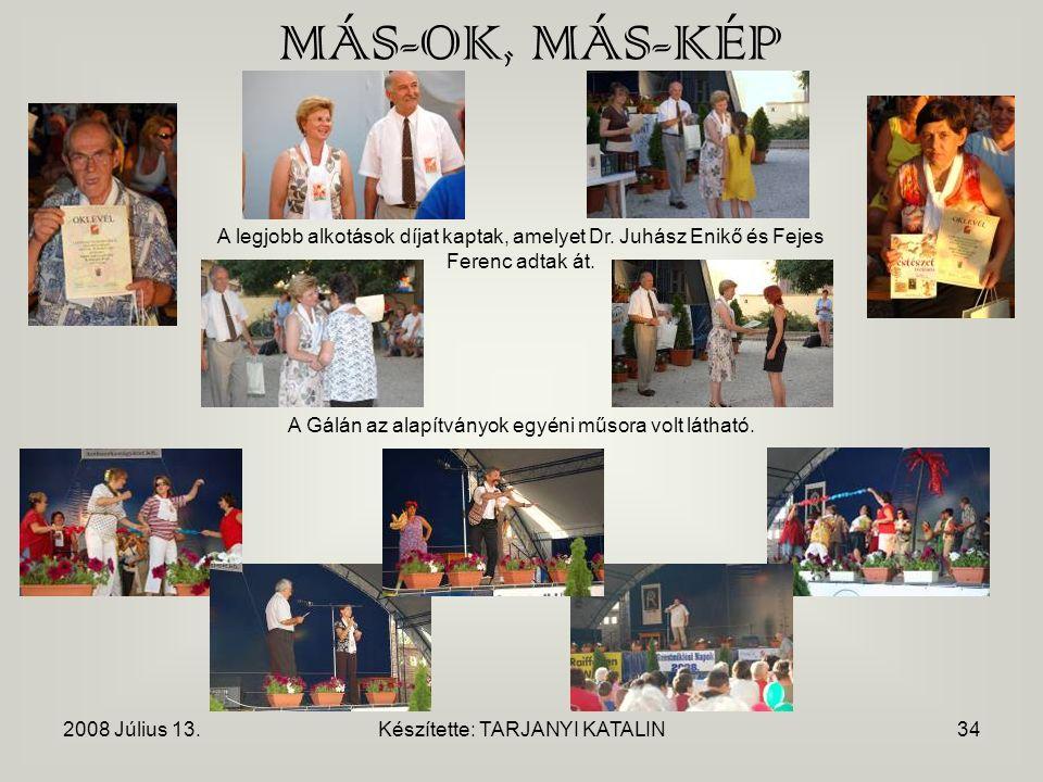 2008 Július 13.Készítette: TARJANYI KATALIN34 MÁS-OK, MÁS-KÉP A legjobb alkotások díjat kaptak, amelyet Dr.