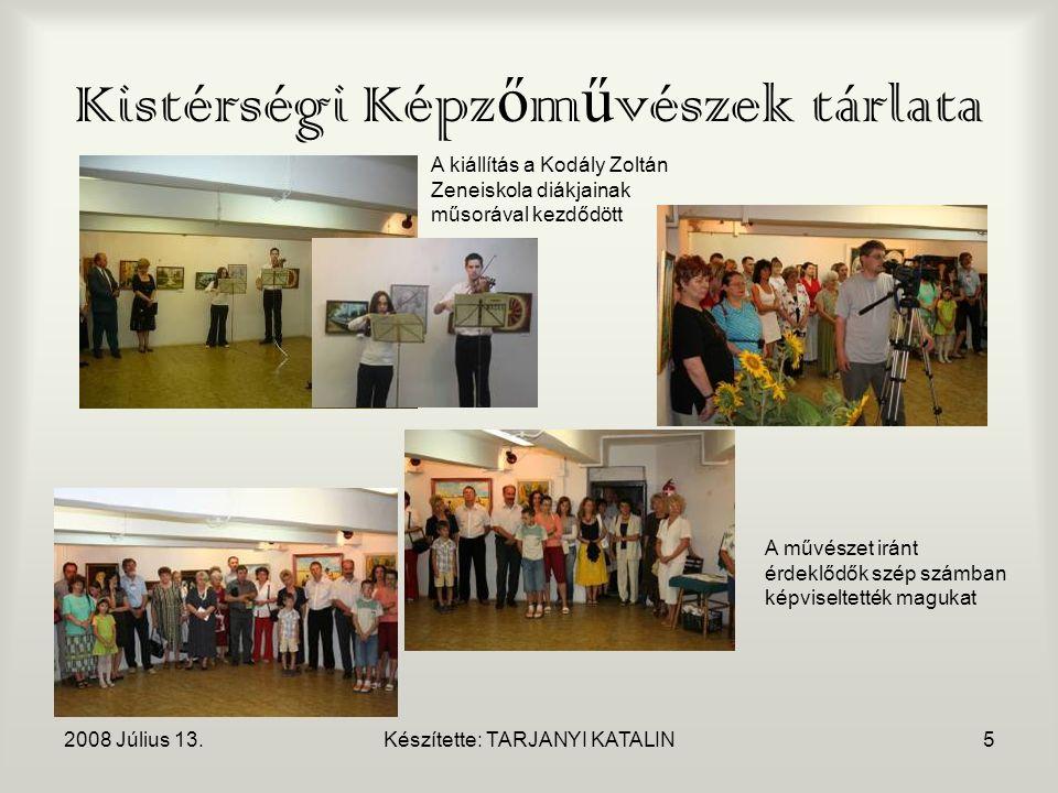 2008 Július 13.Készítette: TARJANYI KATALIN16 Miklós Néptáncegyüttes el ő adása A város népszerű néptáncegyüttese szórakoztatta a közönséget a megnyitón.