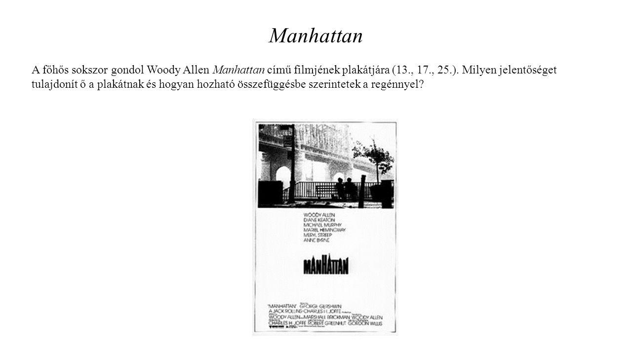 Manhattan A főhős sokszor gondol Woody Allen Manhattan című filmjének plakátjára (13., 17., 25.).