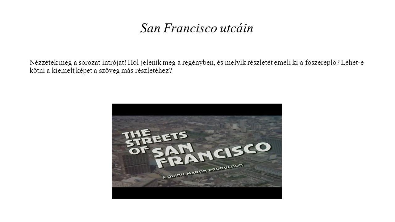 San Francisco utcáin Nézzétek meg a sorozat intróját.