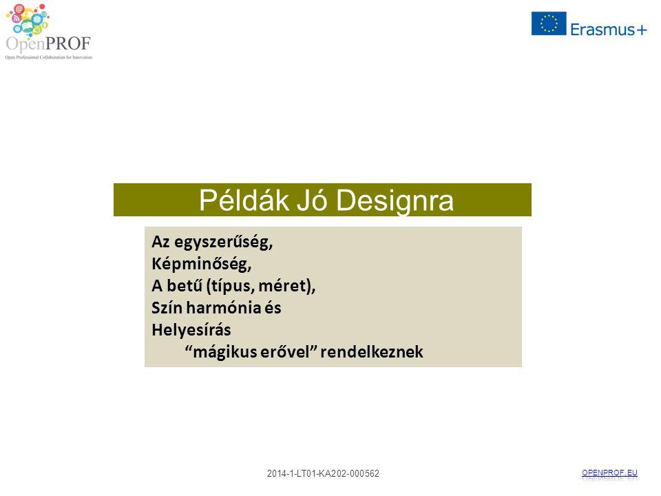 2014-1-LT01-KA202-000562 Példák Jó Designra Az egyszerűség, Képminőség, A betű (típus, méret), Szín harmónia és Helyesírás mágikus erővel rendelkeznek