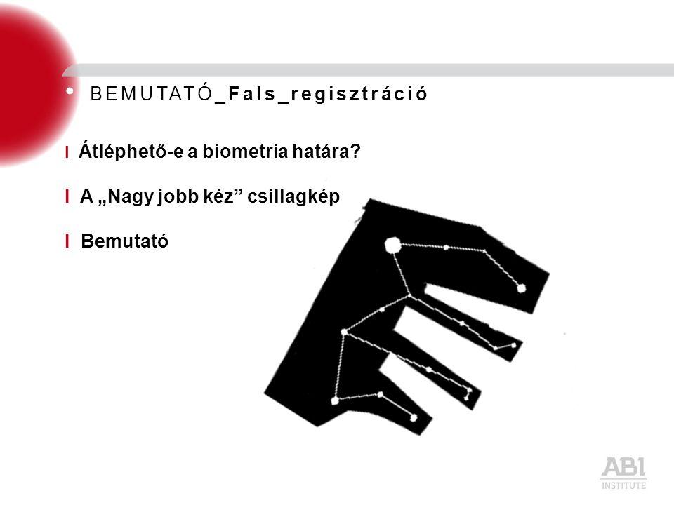 """I Átléphető-e a biometria határa? I A """"Nagy jobb kéz"""" csillagkép I Bemutató"""
