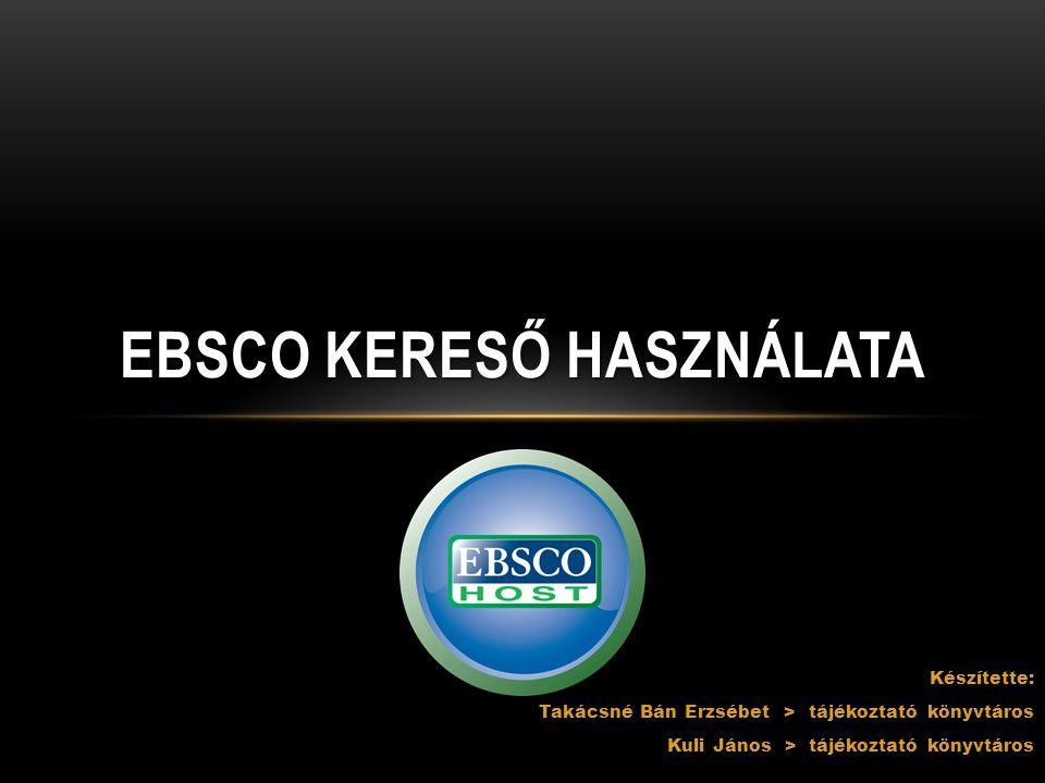 A Szolnoki Főiskola rendelkezik idegen nyelvű adatbázisokkal Elérhető: könyvtár, Campus egész területén Ezeket az adatbázisokat az EBSCO szolgáltatja