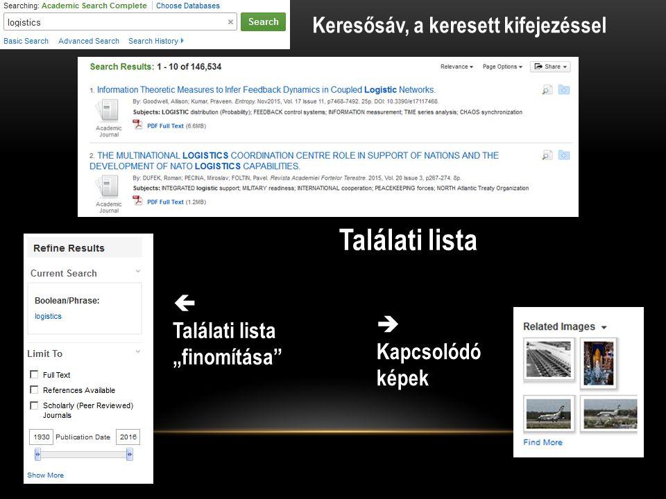 """Keresősáv, a keresett kifejezéssel Találati lista  Találati lista """"finomítása  Kapcsolódó képek"""