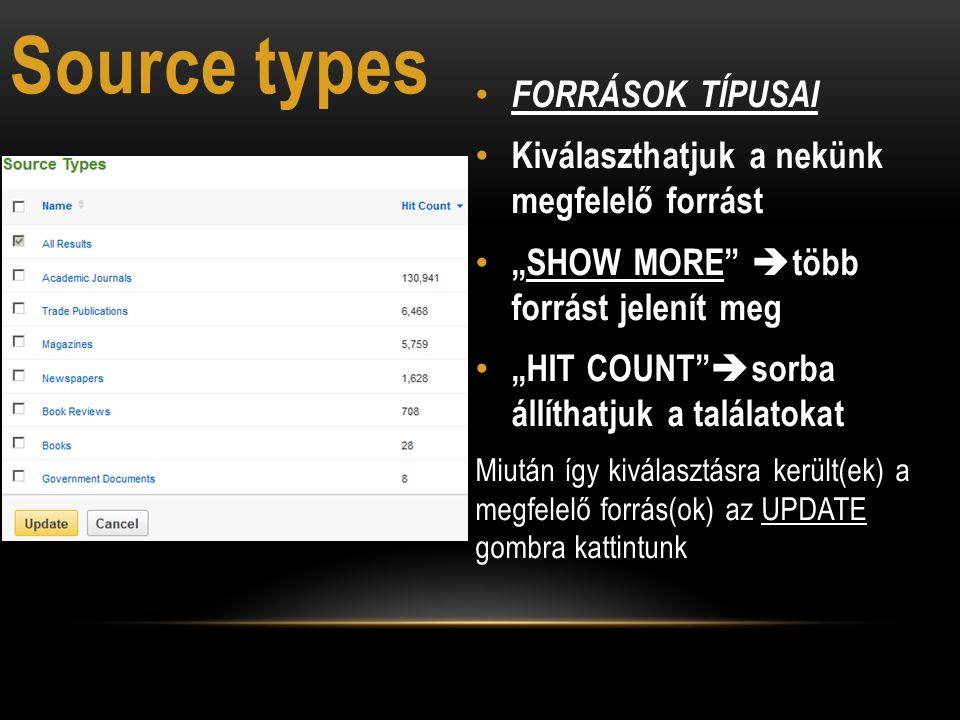 """FORRÁSOK TÍPUSAI Kiválaszthatjuk a nekünk megfelelő forrást """"SHOW MORE  több forrást jelenít meg """"HIT COUNT  sorba állíthatjuk a találatokat UPDATE Miután így kiválasztásra került(ek) a megfelelő forrás(ok) az UPDATE gombra kattintunk Source types"""