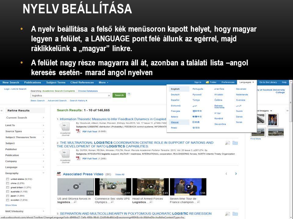 """NYELV BEÁLLÍTÁSA A nyelv beállítása a felső kék menüsoron kapott helyet, hogy magyar legyen a felület, a LANGUAGE pont felé állunk az egérrel, majd ráklikkelünk a """"magyar linkre."""