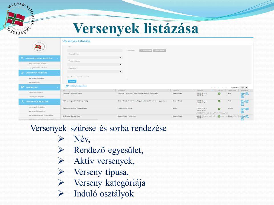 Verseny adatlapjának szerkesztése A verseny alapadatai  Név,  Rendező egyesület,  Időpontja,  Helyszíne,  Versenytípus, Pályaverseny, Túraverseny Kombinált verseny,  Verseny honlapja