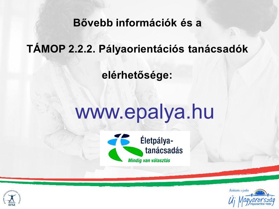 Bővebb információk és a TÁMOP 2.2.2. Pályaorientációs tanácsadók elérhetősége: www.epalya.hu