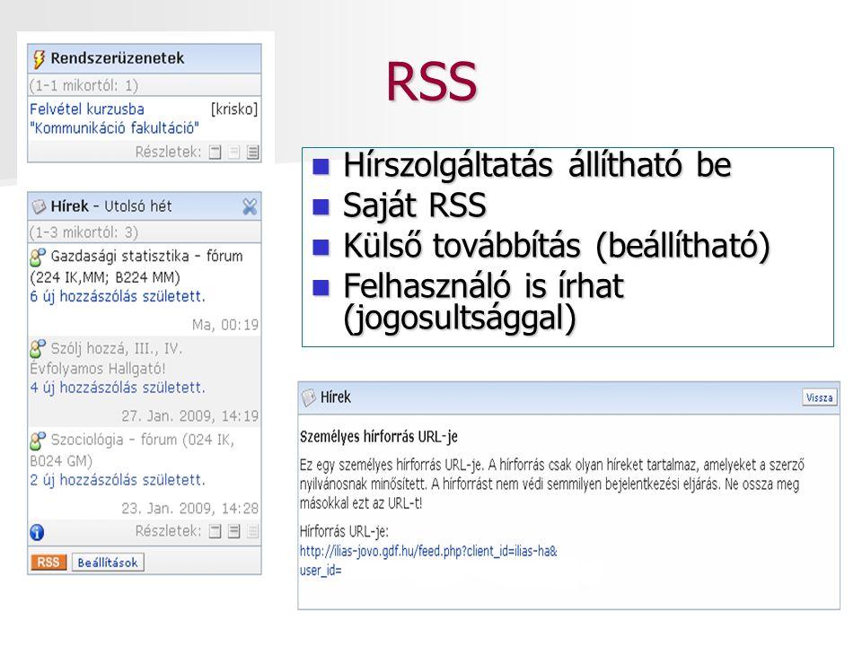 RSS Hírszolgáltatás állítható be Hírszolgáltatás állítható be Saját RSS Saját RSS Külső továbbítás (beállítható) Külső továbbítás (beállítható) Felhasználó is írhat (jogosultsággal) Felhasználó is írhat (jogosultsággal)