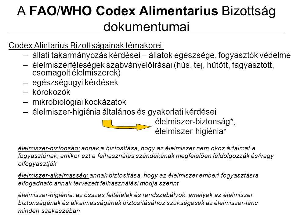 A FAO/WHO Codex Alimentarius Bizottság dokumentumai Az élelmiszer-biztonság lényege: az élelmiszer nem okoz ártalmat Ártalmak: 1.élő ágens okozta ártalom függ: mikrobiológiai állapottól baktériumok által okozott ételfertőzések, -mérgezések vírusok, paraziták okozta egészség károsodás 2.kémiai idegen anyagok gyomírtók, gyógyszer maradványok, technológia segédanyagok 3.egyéb idegen anyagok fémhulladékok, üvegszilánkok