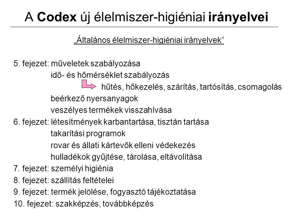 """A Codex új élelmiszer-higiéniai irányelvei """"Általános élelmiszer-higiéniai irányelvek"""" 5. fejezet: műveletek szabályozása idő- és hőmérséklet szabályo"""
