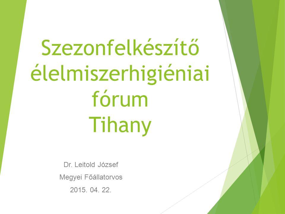 Szezonfelkészítő élelmiszerhigiéniai fórum Tihany Dr.