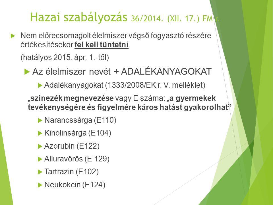 Hazai szabályozás 36/2014. (XII. 17.) FM r.