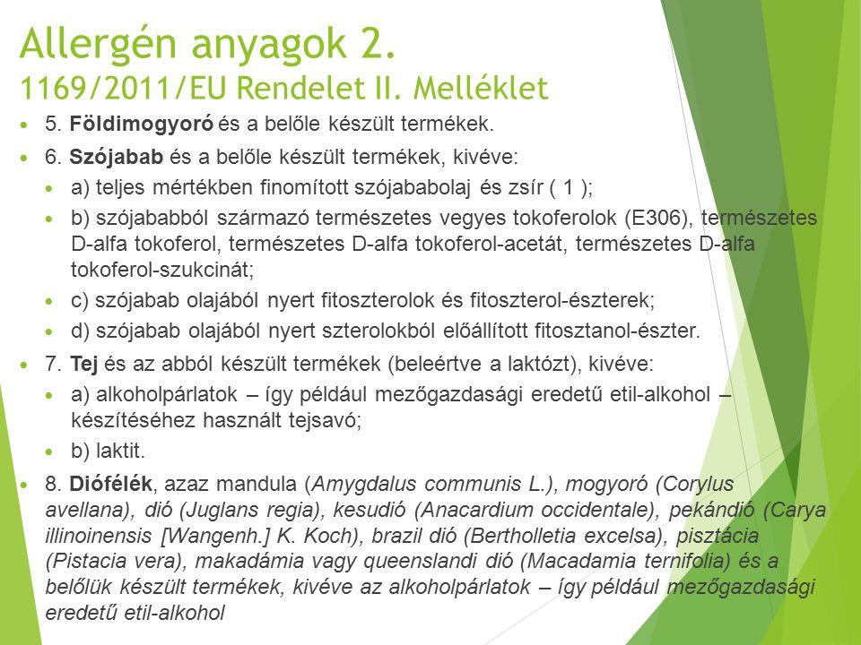 Allergén anyagok 2. 1169/2011/EU Rendelet II. Melléklet 5.