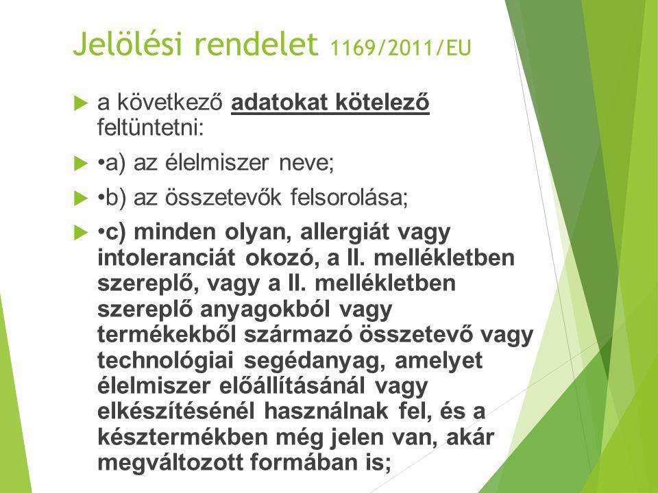 Allergén anyagok 3.1169/2011/EU Rendelet II. Melléklet 9.