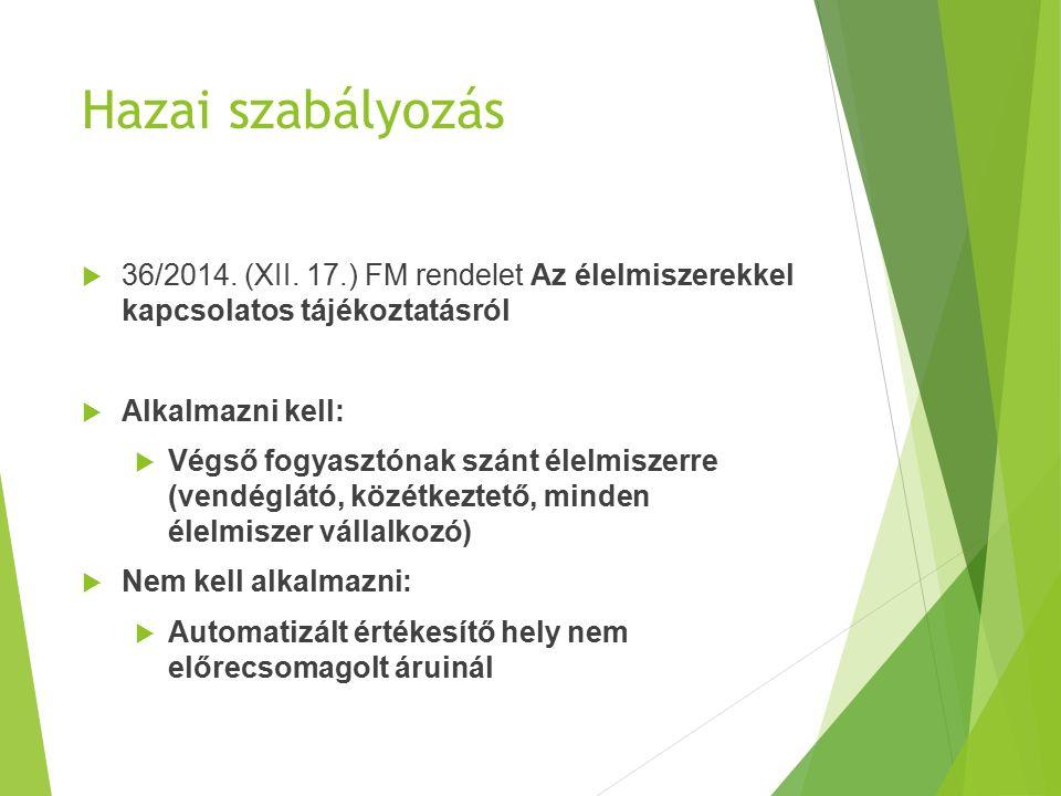 Hazai szabályozás 36/2014.(XII. 17.) FM r.