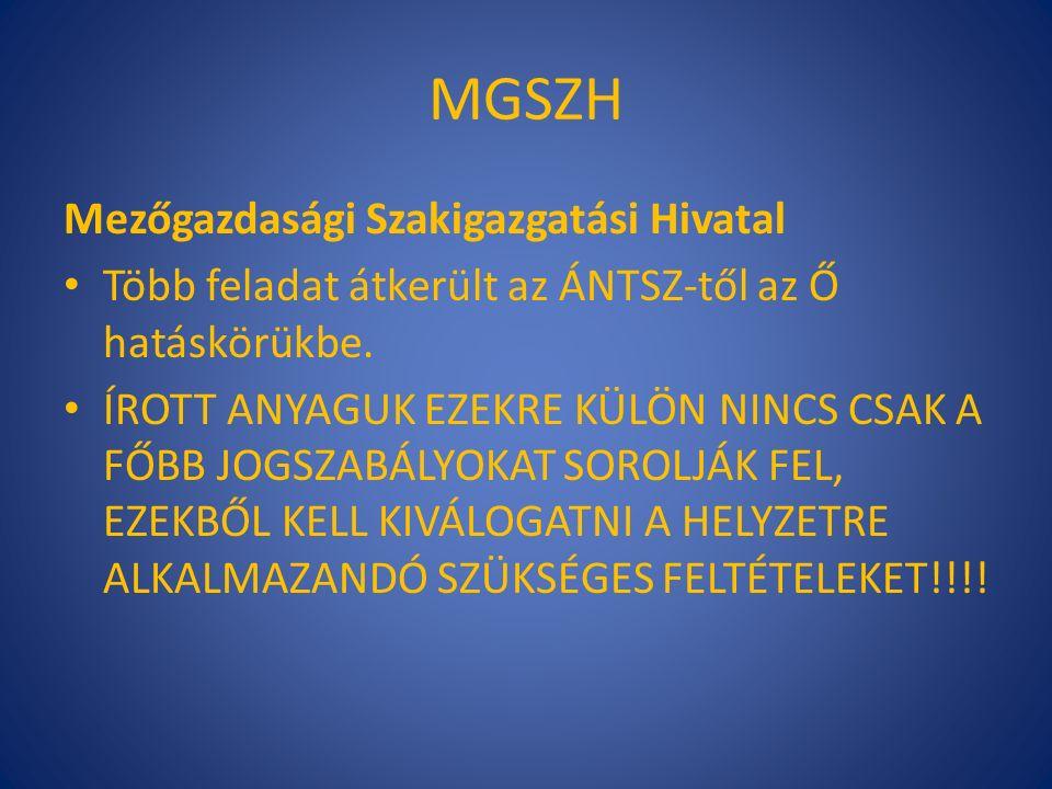 MGSZH Mezőgazdasági Szakigazgatási Hivatal Több feladat átkerült az ÁNTSZ-től az Ő hatáskörükbe.