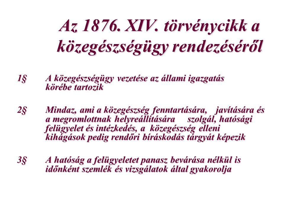 Az 1876. XIV. törvénycikk a közegészségügy rendezéséről Az 1876.