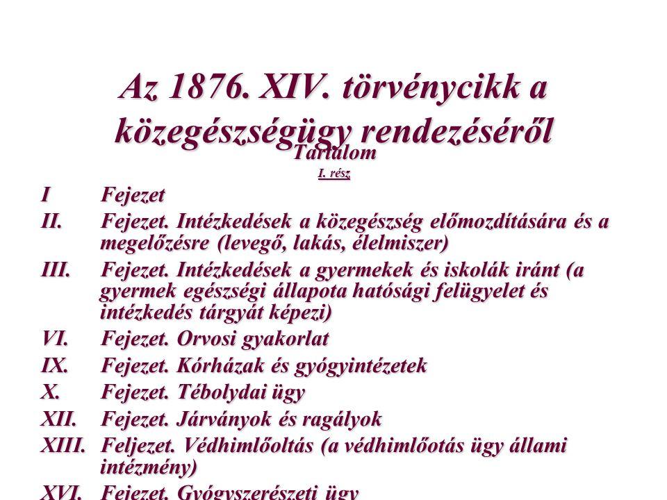 Az 1876. XIV. törvénycikk a közegészségügy rendezéséről Tartalom I.