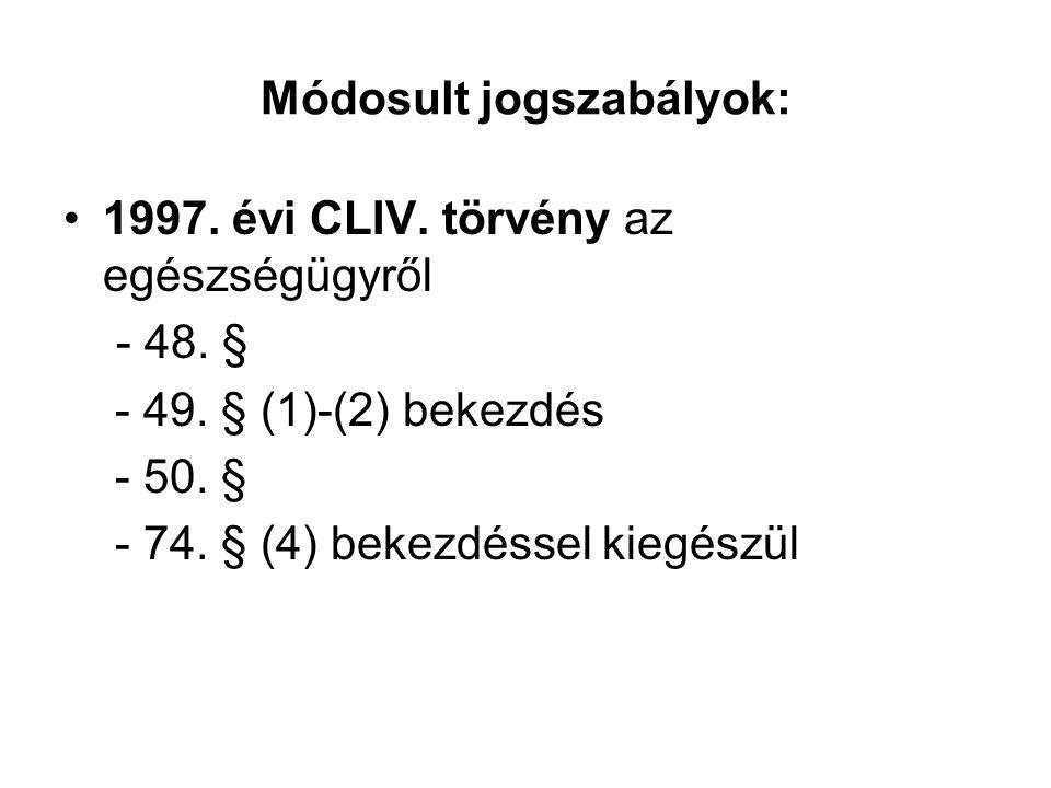 Módosult jogszabályok: 1997. évi CLIV. törvény az egészségügyről - 48.