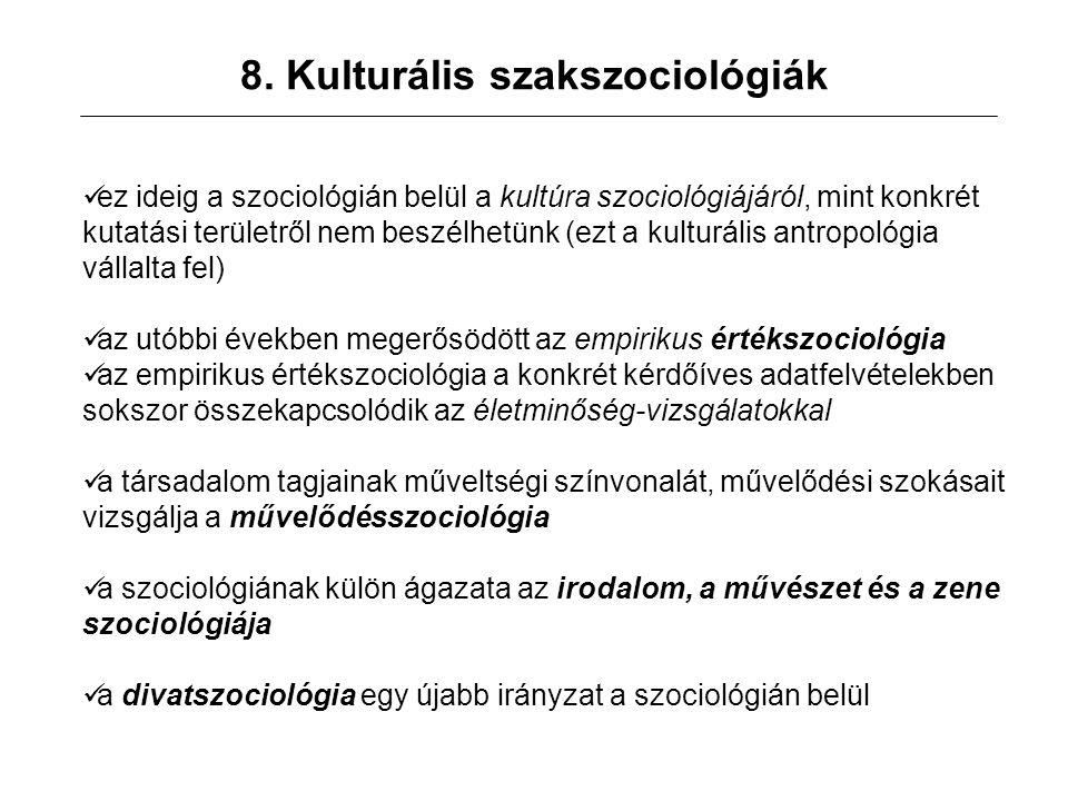 7. A kultúra és a társadalom viszonya társadalom: az egyéneket egymáshoz fűző kapcsolatrendszer társadalom nélkül nincs kultúra kultúra nélkül nincs e