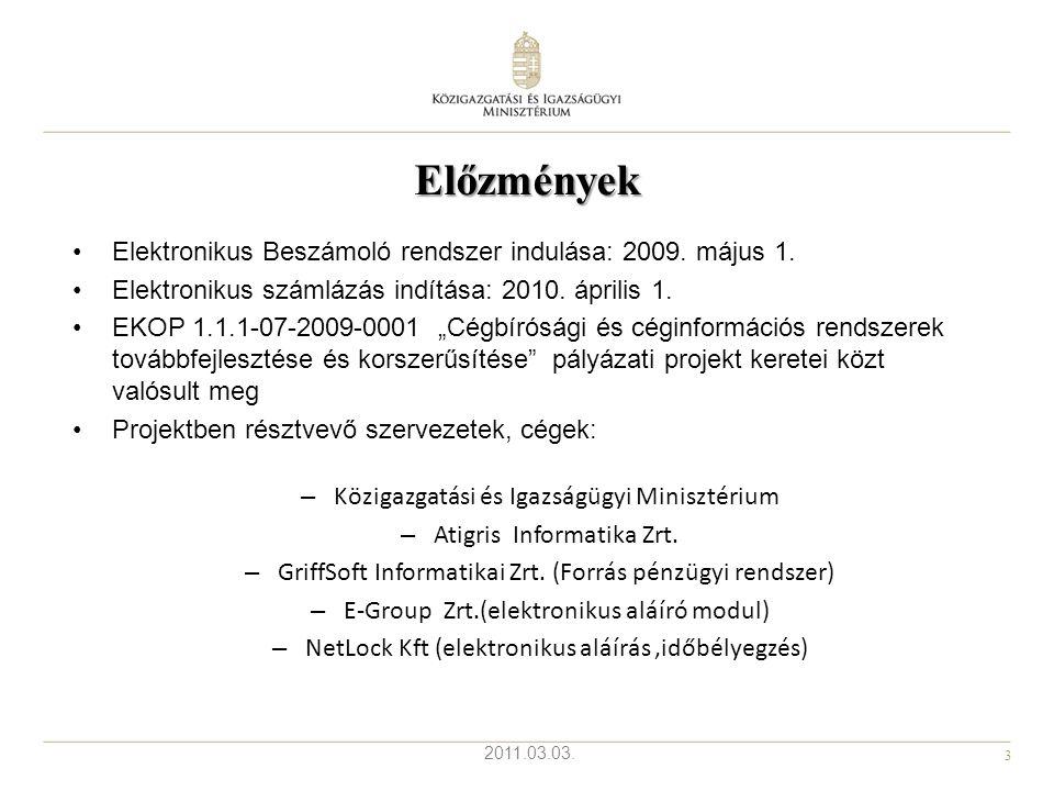 3 2011.03.03. Előzmények Elektronikus Beszámoló rendszer indulása: 2009. május 1. Elektronikus számlázás indítása: 2010. április 1. EKOP 1.1.1-07-2009