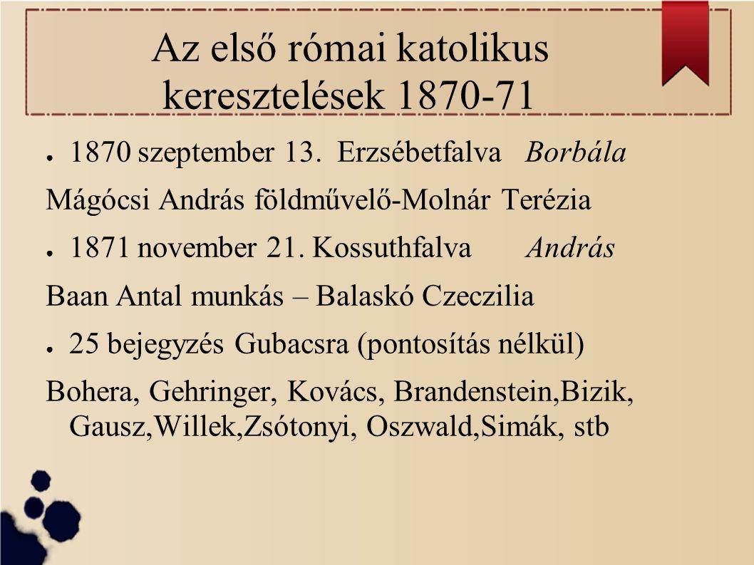 Az első római katolikus keresztelések 1870-71 ● 1870 szeptember 13.