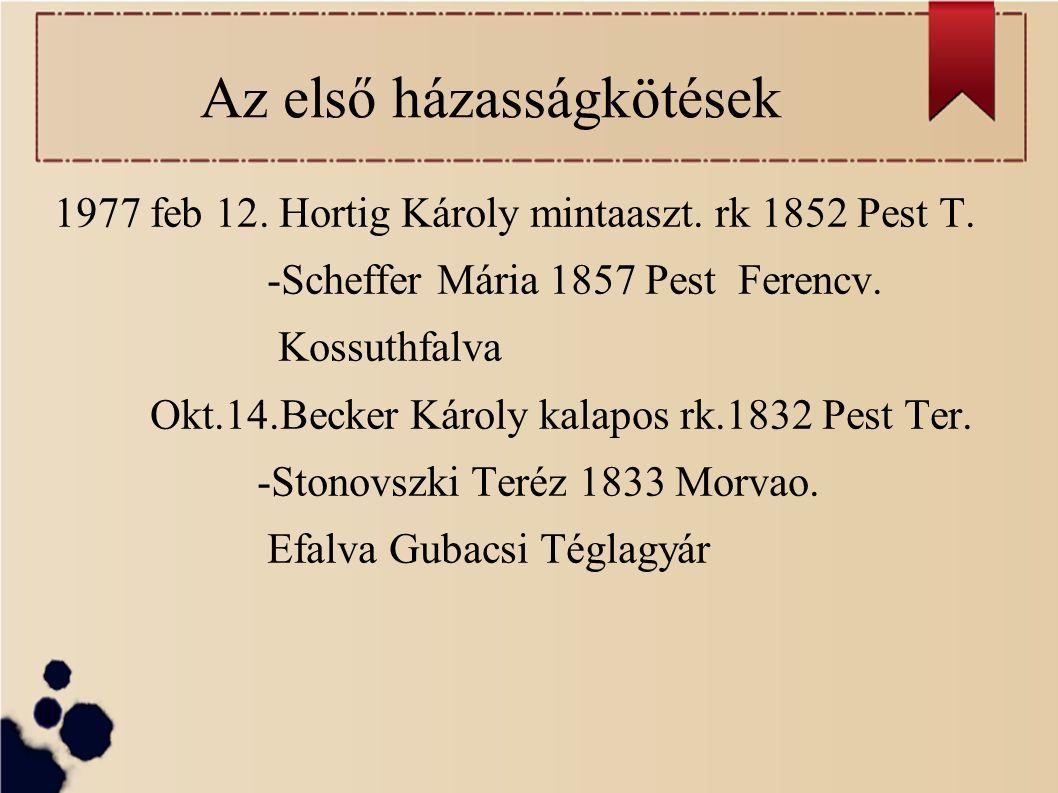 Az első házasságkötések 1977 feb 12. Hortig Károly mintaaszt.