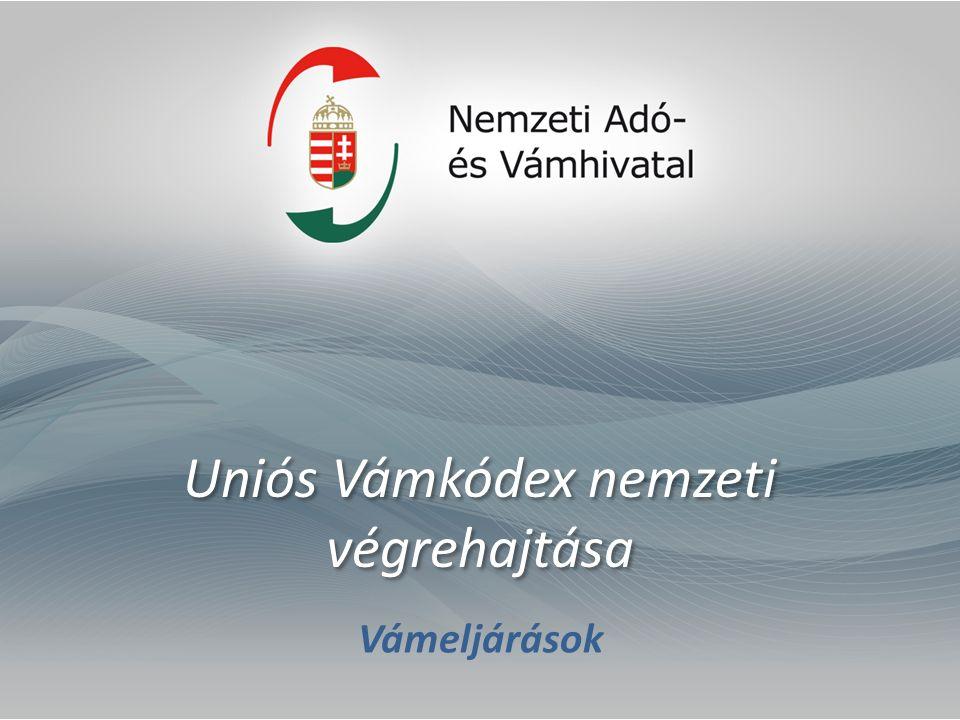 Uniós Vámkódex nemzeti végrehajtása Vámeljárások