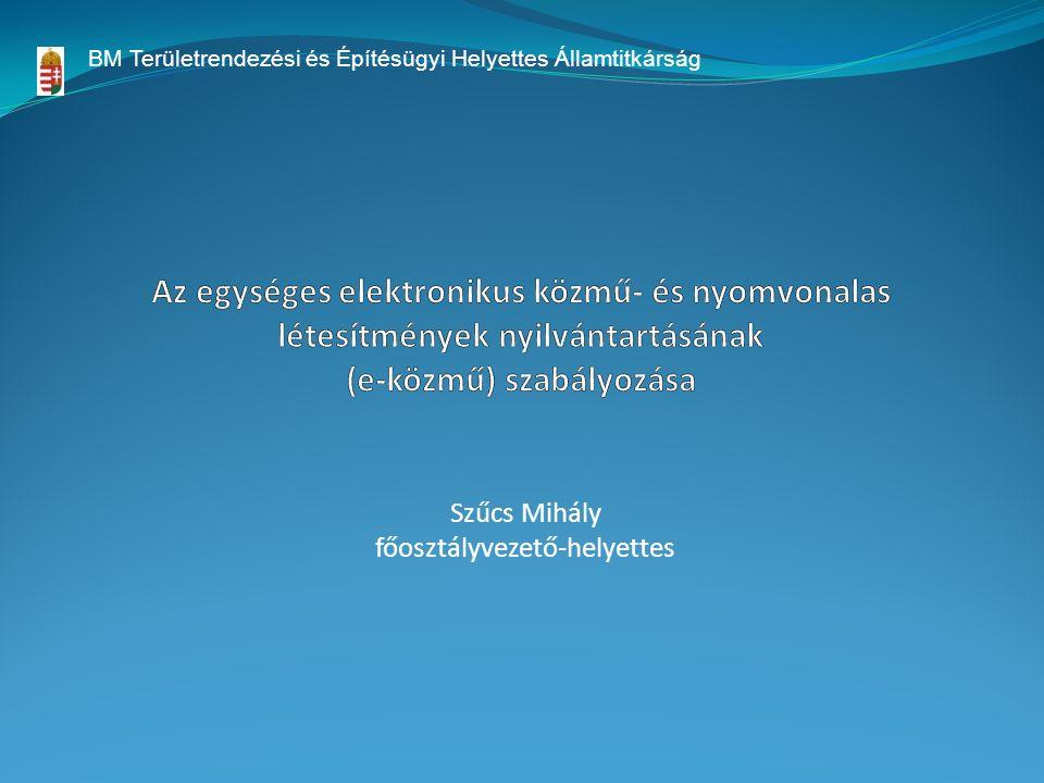 Szűcs Mihály főosztályvezető-helyettes BM Területrendezési és Építésügyi Helyettes Államtitkárság