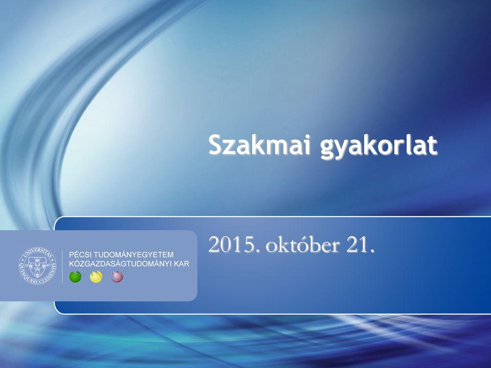 2015. október 21. Szakmai gyakorlat