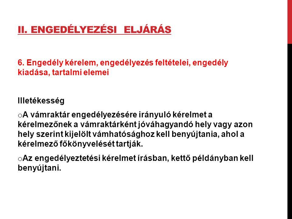 II. ENGEDÉLYEZÉSI ELJÁRÁS 6.