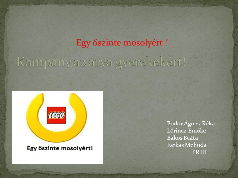 Bodor Ágnes-Réka Lőrincz Emőke Bakos Beáta Farkas Melinda PR III Egy őszinte mosolyért !