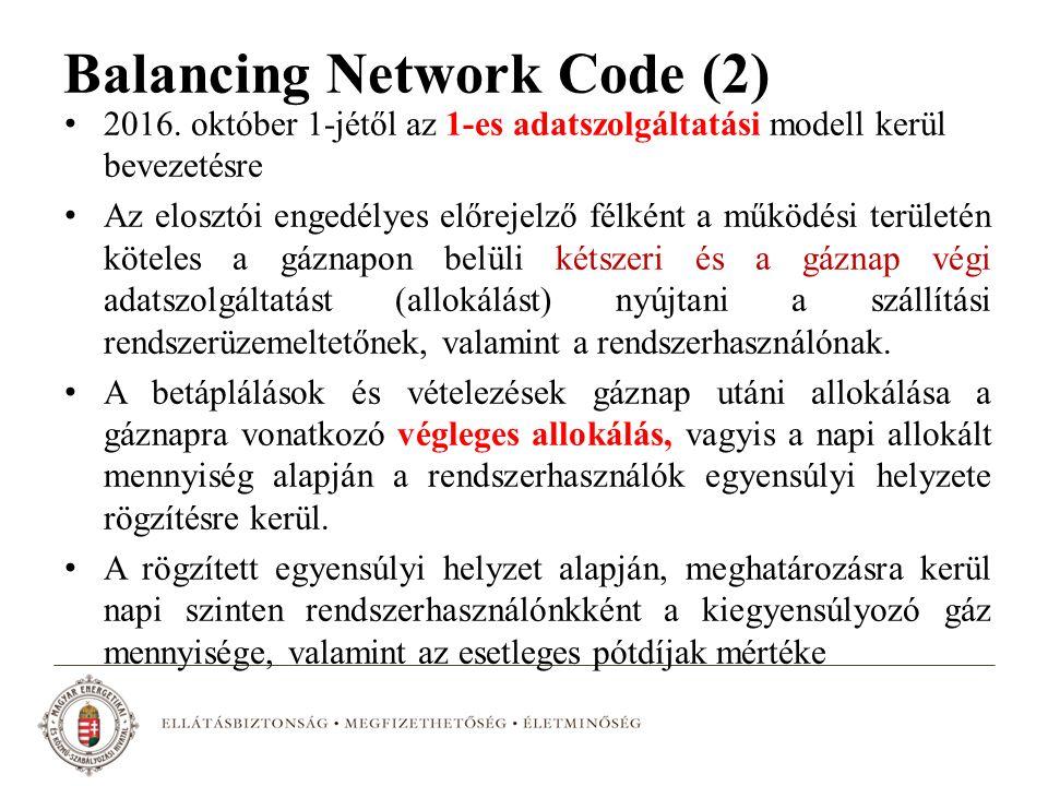 2016. október 1-jétől az 1-es adatszolgáltatási modell kerül bevezetésre Az elosztói engedélyes előrejelző félként a működési területén köteles a gázn