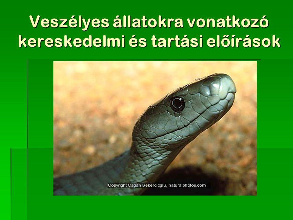 Veszélyes állatokra vonatkozó kereskedelmi és tartási el ő írások