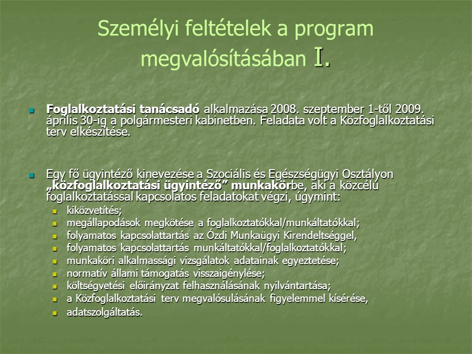 I. Személyi feltételek a program megvalósításában I.