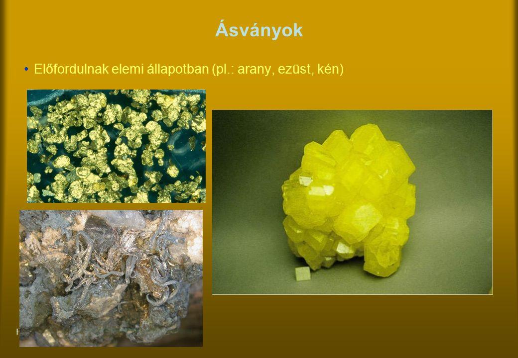 Peter&Toncsi Bt. Ásványok Előfordulnak elemi állapotban (pl.: arany, ezüst, kén)