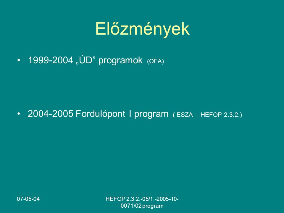 07-05-04HEFOP 2.3.2.-05/1.-2005-10- 0071/02 program Fordulópont II.
