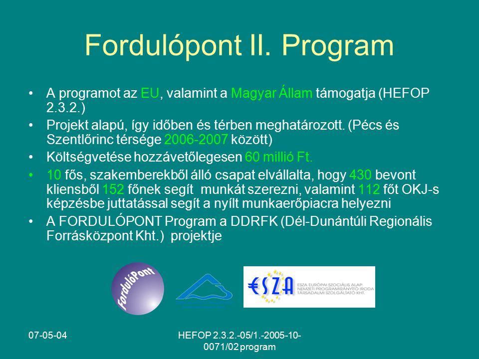 07-05-04HEFOP 2.3.2.-05/1.-2005-10- 0071/02 program Fordulópont II.
