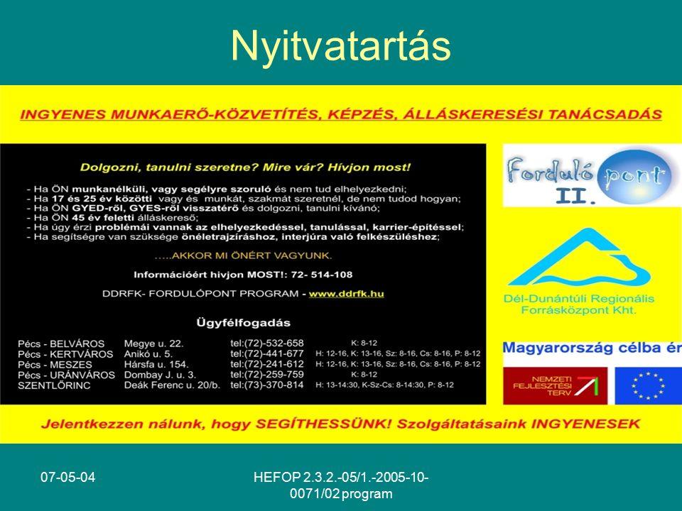 07-05-04HEFOP 2.3.2.-05/1.-2005-10- 0071/02 program Nyitvatartás