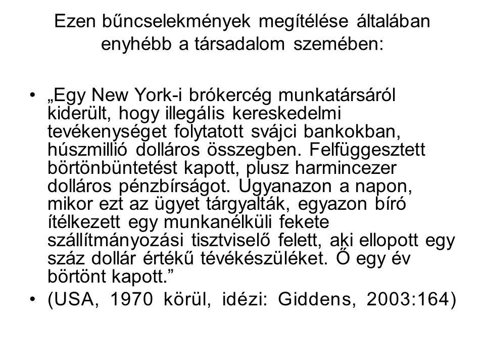 """Ezen bűncselekmények megítélése általában enyhébb a társadalom szemében: """"Egy New York-i brókercég munkatársáról kiderült, hogy illegális kereskedelmi tevékenységet folytatott svájci bankokban, húszmillió dolláros összegben."""