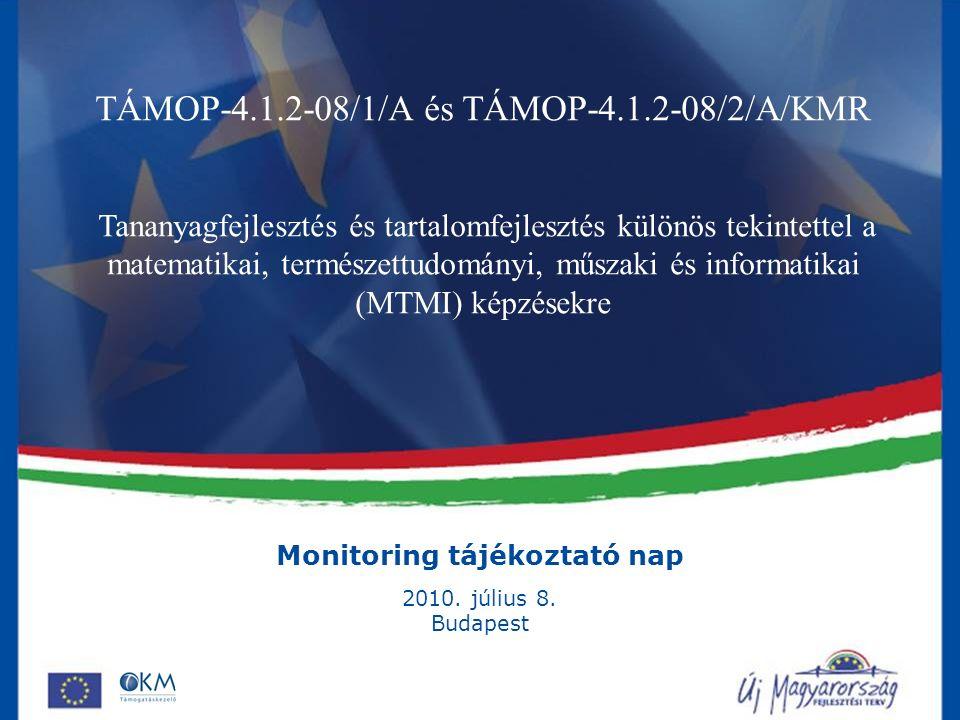 Monitoring tájékoztató nap 2010. július 8.