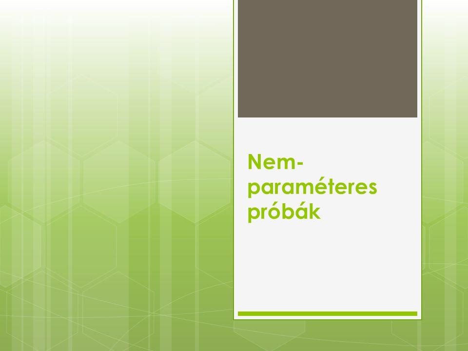 Nem- paraméteres próbák