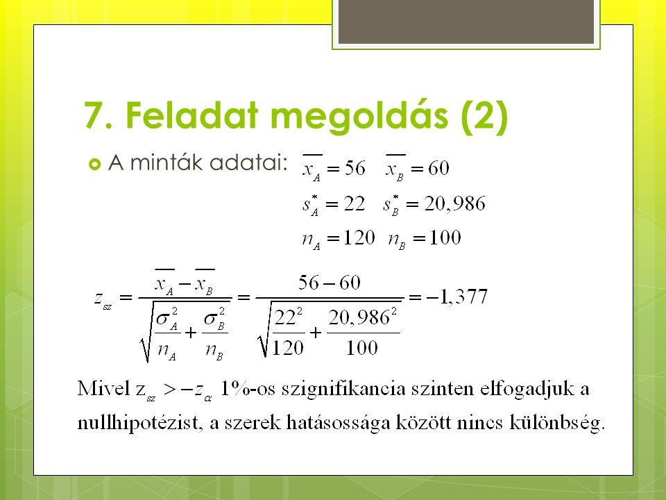 7. Feladat megoldás (2)  A minták adatai: