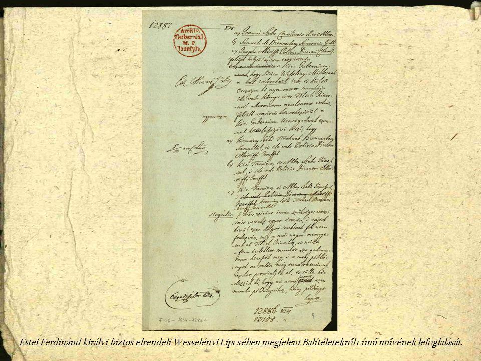 Estei Ferdinánd királyi biztos elrendeli Wesselényi Lipcsében megjelent Balítéletekről című művének lefoglalását.